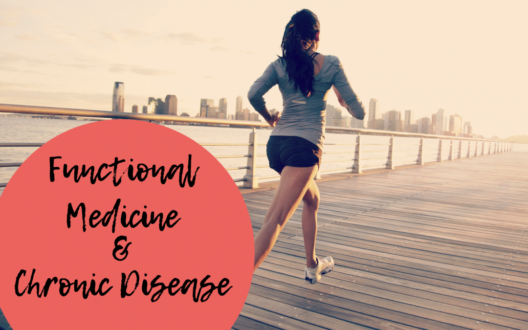 Functional Medicine and Chronic Disease