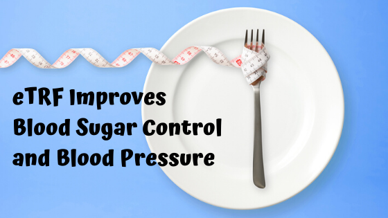 How eTRF Improves Blood Sugar Control And Blood Pressure
