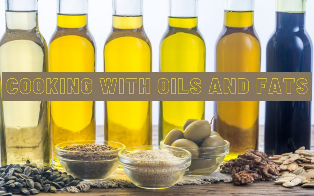 Cooking with Oils and Fats